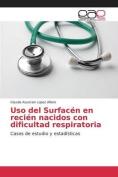 USO del Surfacen En Recien Nacidos Con Dificultad Respiratoria [Spanish]