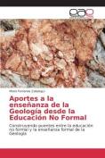 Aportes a la Ensenanza de La Geologia Desde La Educacion No Formal [Spanish]