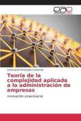 Teoria de La Complejidad Aplicada a la Administracion de Empresas [Spanish]