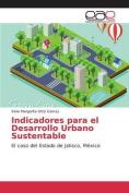 Indicadores Para El Desarrollo Urbano Sustentable [Spanish]