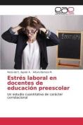 Estres Laboral En Docentes de Educacion Preescolar [Spanish]