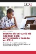 Diseno de Un Curso de Espanol Para Principiantes Basado En Call [Spanish]