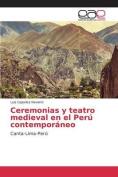 Ceremonias y Teatro Medieval En El Peru Contemporaneo [Spanish]