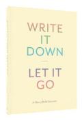 Write It Down, Let It Go