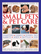 The Illustrated Practical Guide to Small Pets & Pet Care