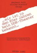 ... Mir Ist in Den 80er Jahren Kein Ddr-Theater Bekannt ... [GER]