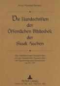 Die Handschriften Der Oeffentlichen Bibliothek Der Stadt Aachen [GER]
