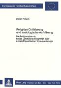 Religioese Chiffrierung Und Soziologische Aufklaerung [GER]