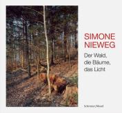 Simone Nieweg - Der Wald, Die Baume, Das Licht