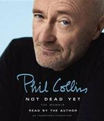 Not Dead Yet: The Memoir [Audio]