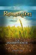 Jesus' Resurrection, Our Inheritance