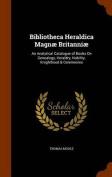 Bibliotheca Heraldica Magnae Britanniae