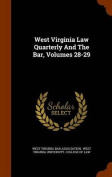 West Virginia Law Quarterly and the Bar, Volumes 28-29