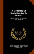 A Dictionary of Books Relating to America