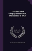 The Illustrated Geographical Reader. Standards 1-2, 4-6/7