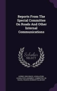 Reports from the Special Committee on Roads and Other Internal Communications