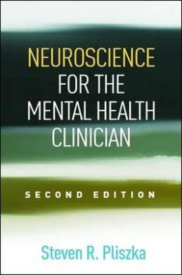 Neuroscience for the Mental Health Clinician, Second Edition