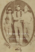 The Kelly Gang, Or, the Outlaws of the Wombat Ranges