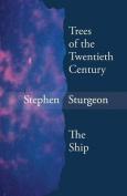 Trees of the Twentieth Century & the Ship