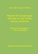 Hi-Storio de La Esperanto- Movado En Sud-Afriko Kaj Ties Periferioj [EPO]