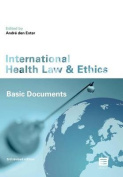 International Health Law & Ethics  : Basic Documents