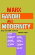 Marx, Gandhi and Modernity - Essays Presented to Javeed Alam