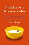 Breakfast is a Dangerous Meal