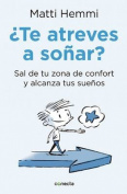Te Atreves a Sonar / Do You Dare to Dream? [Spanish]