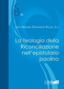 La Teologia Della Riconciliazione Nell'epistolario Paolino  [ITA]