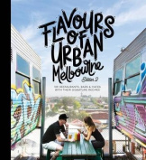 Flavours of Urban Melbourne Edition 2