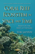 Coral Reef Ecosystem in Space & Time