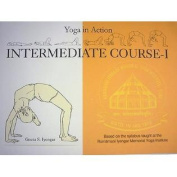 Yoga in Action Intermediate Course - I