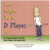 You Might Be A D Player If... - Humorous Billiards Book