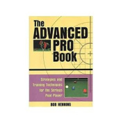 The Advanced Pro Book Billiards Training Manual by Henning