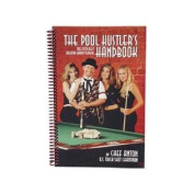 The Pool Hustlers Handbook of Brain Teasers & Trick Shots