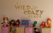 Wall Decor Plus More A Wild And Crazy Place Wall Sticker Saying for Nursery or Kid's Room Decor 44W x 23H - Tan Tan