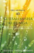 Siku Arobaini - 40 Kujisalimisha Kufunga [SWA]
