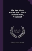 The New Music Review and Church Music Review, Volume 14