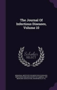 The Journal of Infectious Diseases, Volume 10