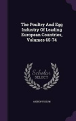The Poultry and Egg Industry of Leading European Countries, Volumes 65-74
