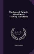 The General Value of Visual Sense Training in Children
