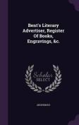 Bent's Literary Advertiser, Register of Books, Engravings, &C.