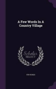 A Few Words in a Country Village
