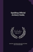 Spalding Official Archery Guide;