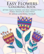 Easy Flowers Coloring Book [Large Print]