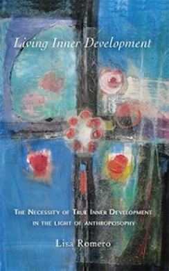 Living Inner Development: The Necessity of True Inner Development in the Light of Anthroposophy