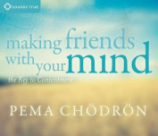 Making Friends with Your Mind [Audio]