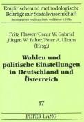 Wahlen Und Politische Einstellungen in Deutschland Und Oesterreich  [GER]