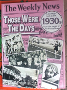 Those were the days A Nostalgic Look at the 1930's From the Pages of The Weekly News Hardback