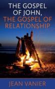 The Gospel of John, the Gospel of Relationship